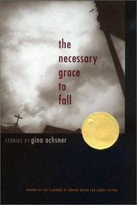 The Necessary Grace to Fall: Stories