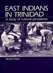 East Indians in Trinidad: A Study of Cultural Persistence