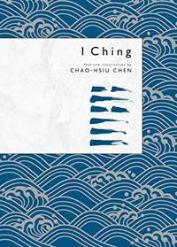 I Ching by  Chao-Hsiu Chen - Hardcover - 2019-02-28 - from Richard J Park, Bookseller (SKU: OA4-397)