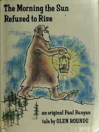 The Morning the Sun Refused to Rise: An Original Paul Bunyan Tale