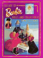 A Decade Of Barbie Dolls and Collectibles 1981-1991