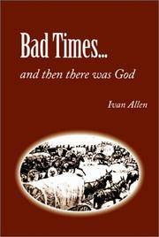 Bad Times. and Then There Was God