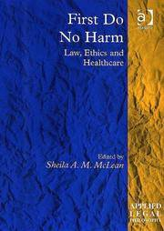 First Do No Harm. Law, Ethics and Healthcare