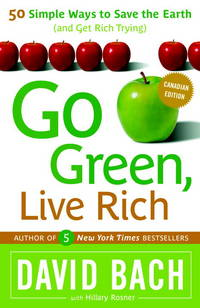 Go Green, Live Rich. 50 Simple Ways to Save the Earth
