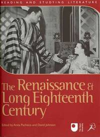 The Renaissance and Long Eighteenth Century (Reading and Studying Literature)
