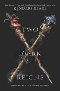 Two Dark Reigns (Three Dark Crowns) by Kendare Blake - Hardcover - 2018 - from Bananafish Books and Biblio.com