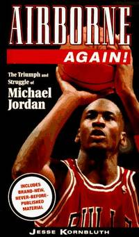 AIRBORNE AGAIN! THE TRIUMPH AND STRUGGLE OF MICHAEL JORDAN