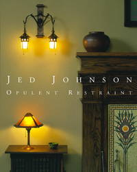 Jed Johnson: Opulent Restraint Interiors by  Jay Johnson - Hardcover - 2005 - from Bananafish Books and Biblio.com