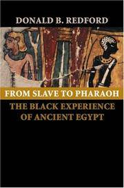 From Slave to Pharaoh: The Black Experience of Ancient Egypt.