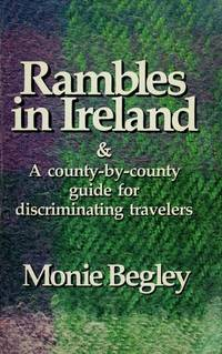 Rambles in Ireland and a County-by-County guide for descriminating travelers