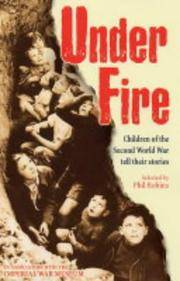 Under Fire - Children of the Second World War Tell Their Stories.