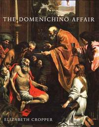 The Domenichino Affair: Novelty, Imitation, and Theft in Seventeenth-Century Rome by Elizabeth Cropper - Hardcover - 2005-11-10 - from Ergodebooks (SKU: SONG0300109148)