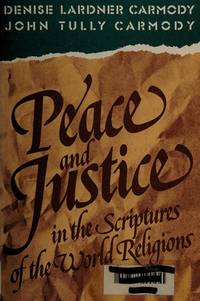 Peace and Justice in the Scriptures of the World Religions: Reflections on Non-Christian Scriptures