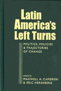 essay on left turn in latin american politics Read the full-text online edition of latin america since the left turn (2017)   and contradictions that currently characterize latin american societies and  politics.