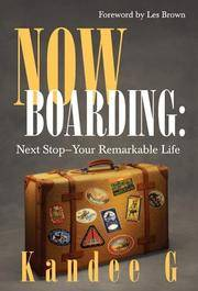Now Boarding: Next Stop - Your Remarkable Life