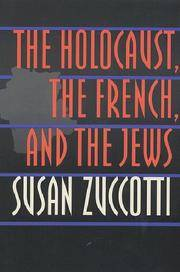 The Holocaust, the French, and the Jews by  Susan Zuccotti - Paperback - 1999 - from The John Bale Book Co and Biblio.co.uk