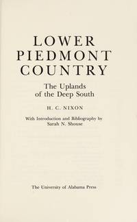 Lower Piedmont Country: The Uplands of the Deep South (Library Alabama Classics) by  Sarah Newman [Introduction]  Herman Clarence; Shouse - Paperback - 1984-06-30 - from The Book House in Dinkytown (SKU: 204398)