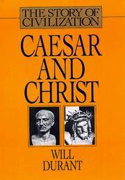 image of Caesar and Christ: A History of Roman Civilization and of Christianity from Their Beginnings to A.D. 325 (Story of Civilization)