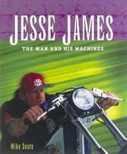 Jesse James: The Man & His Machines. [hardcover]