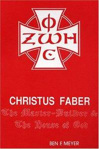 Christus Faber: The Master-Builder and the House of God (Princeton Theological Monograph Series)
