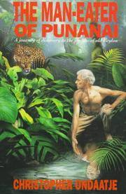 THE MAN-EATER OF PUNANAI: A Journey of Discovery to the Jungles of Old Ceylon