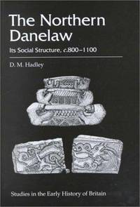 The Northern Danelaw: Its Social Structure, C.800 - 1100