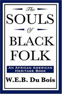 The Souls of Black Folk (An African American Heritage Book) by W.E.B. Du Bois - Hardcover - 2008-01-17 - from Ergodebooks (SKU: SONG1604592141)