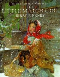 The Little Match Girl, Adapted and Illustrated.