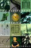 image of Refinement of America : Persons, Houses, Cities