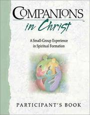 Companions in Christ: A Small-Group Experience in Spiritual Formation : Participant's Book