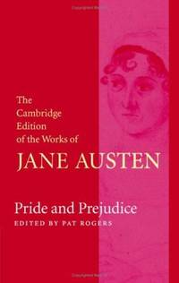 Pride and Prejudice (The Cambridge Edition of the Works of Jane Austen) by  Jane Austen - Hardcover - from Russell Books Ltd and Biblio.co.uk