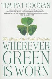 Wherever Green Is Worn: The Story of the Irish Diaspora by  Tim Pat Coogan - Paperback - from Russell Books Ltd and Biblio.com