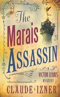 The Marais Assassin (Victor Legris Mystery)