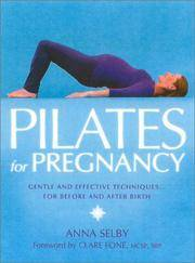 Pilates for Pregnancy - Gentle and Effective Techniques for Before and After Birth