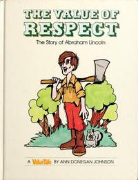The Value Of Respect The Story of Abraham Lincoln