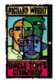 Uncle Tom's Children. [paperback - The Restored Text Established By The Library of America].