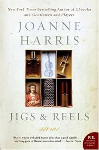 Jigs and Reels by  Joanne Harris - Paperback - from Better World Books  (SKU: 19190249-6)