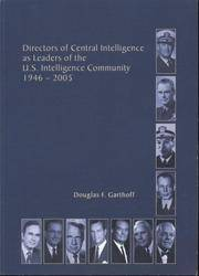 Directors of the Central Intelligence as Leaders of the U.S. Intelligence Community, 1946-2005