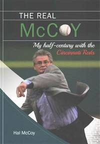 The Real McCoy: My Half Century with the Cincinnati Reds