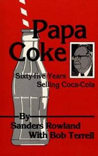 PAPA COKE:  Sixty-Five Years Selling Coca-Cola.