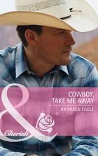 Cowboy, Take Me Away
