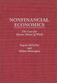 Nonfinancial Economics The Case for Shorter Hours of Work