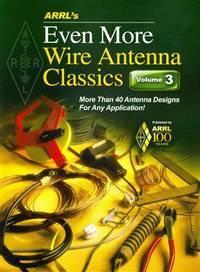 ARRL's Even More Wire Antenna Wire Classics