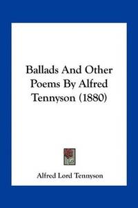 image of Ballads And Other Poems By Alfred Tennyson (1880)
