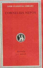 Cornelius Nepos: On Great Generals. On Historians. (Loeb Classical Library No. 467) by Cornelius Nepos - Hardcover - from Bonita (SKU: 0674995147)