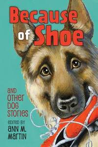 image of Because of Shoe and Other Dog Stories