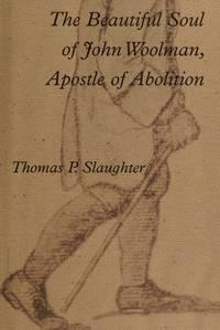 image of The Beautiful Soul of John Woolman, Apostle of Abolition