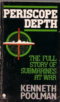 PERISCOPE DEPTH Submarines at War