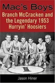 Mac's Boys: Branch Mccracken And the Legendary 1953 Hurryin' Hoosiers