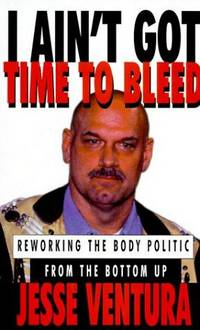 I Ain't Got Time to Bleed : Reworking the Body Politic from the Bottom Up